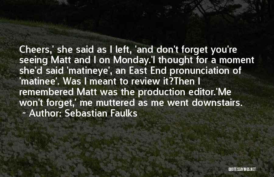 Sebastian Faulks Quotes 897166