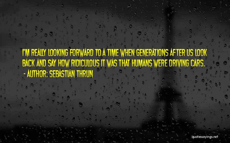 Sebastian Thrun Quotes 1419885