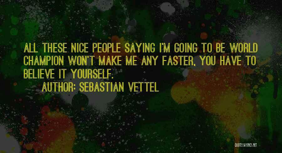 Sebastian Vettel Quotes 2208933