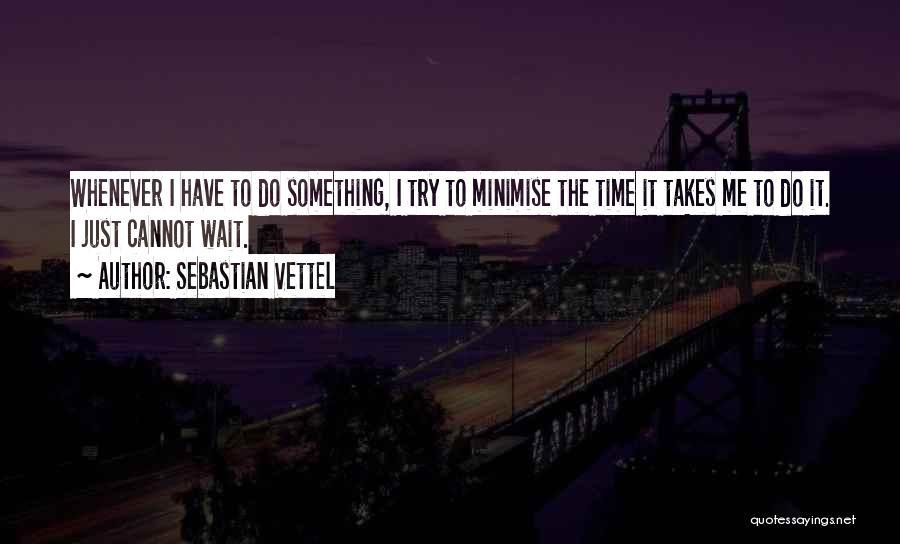 Sebastian Vettel Quotes 590764