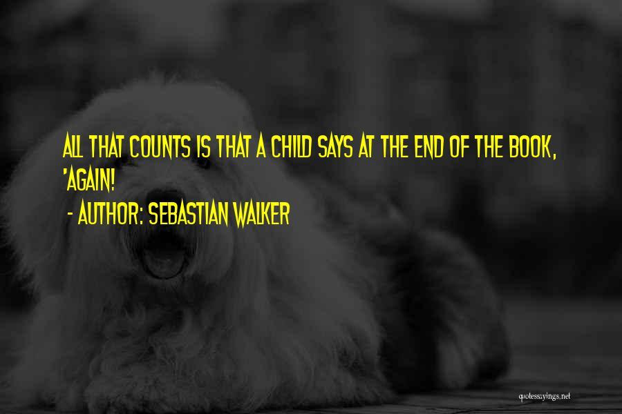 Sebastian Walker Quotes 1741972