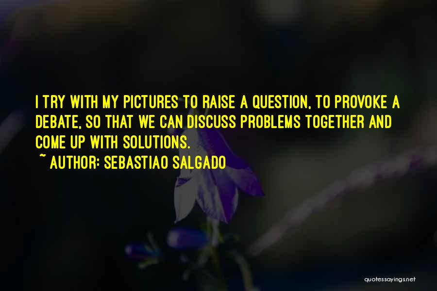 Sebastiao Salgado Quotes 1295395