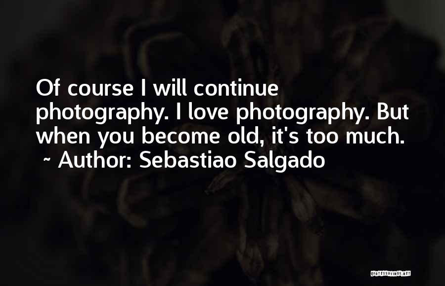 Sebastiao Salgado Quotes 1972520