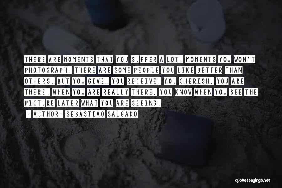 Sebastiao Salgado Quotes 1995640