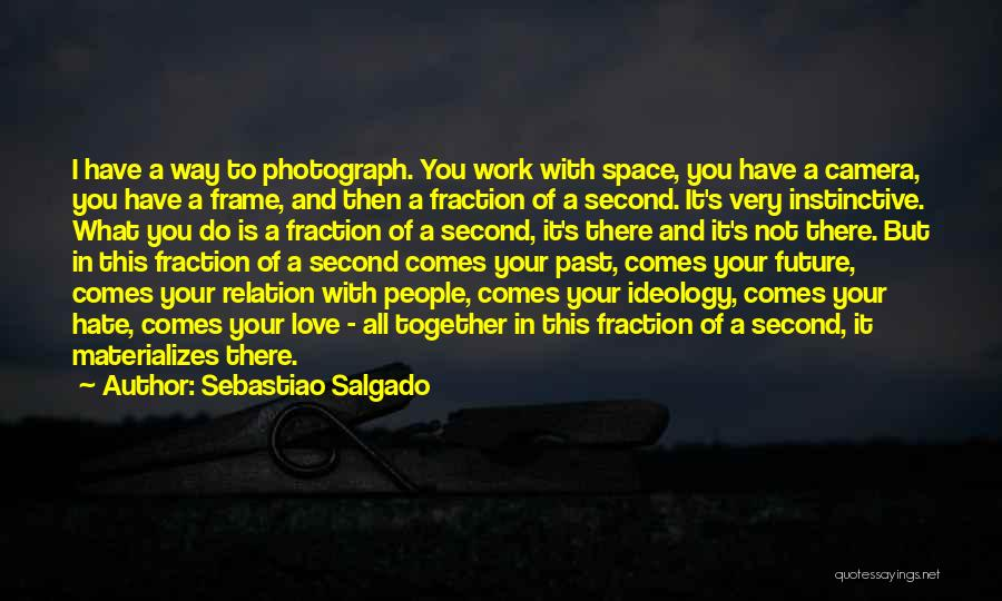 Sebastiao Salgado Quotes 573161