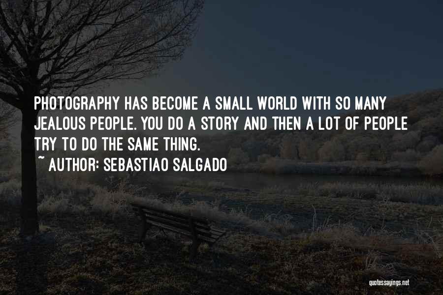 Sebastiao Salgado Quotes 646520