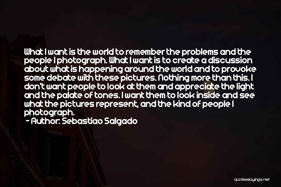 Sebastiao Salgado Quotes 703066