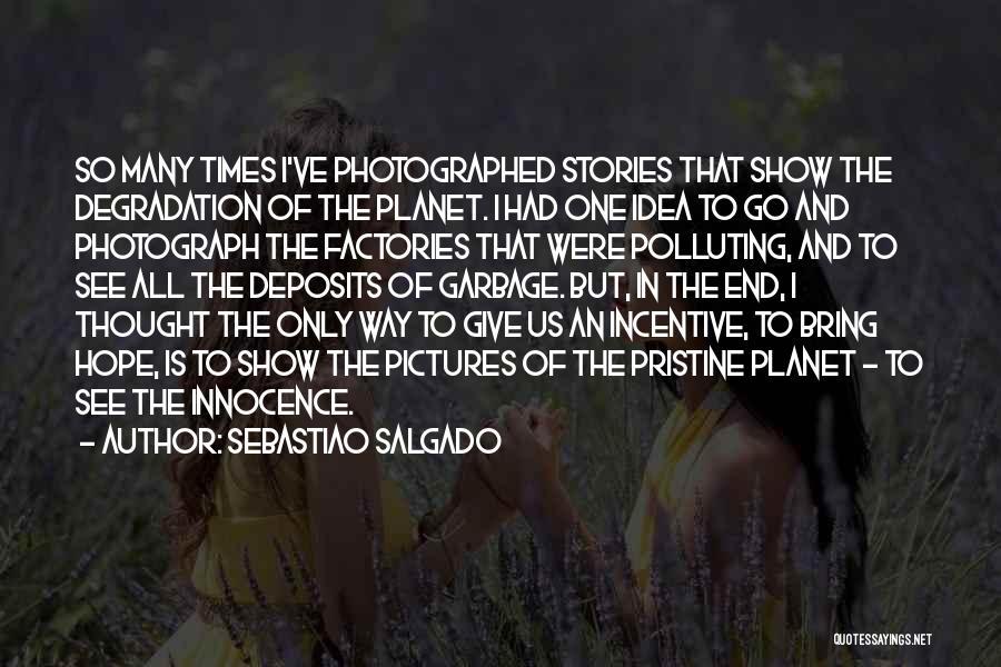 Sebastiao Salgado Quotes 714780