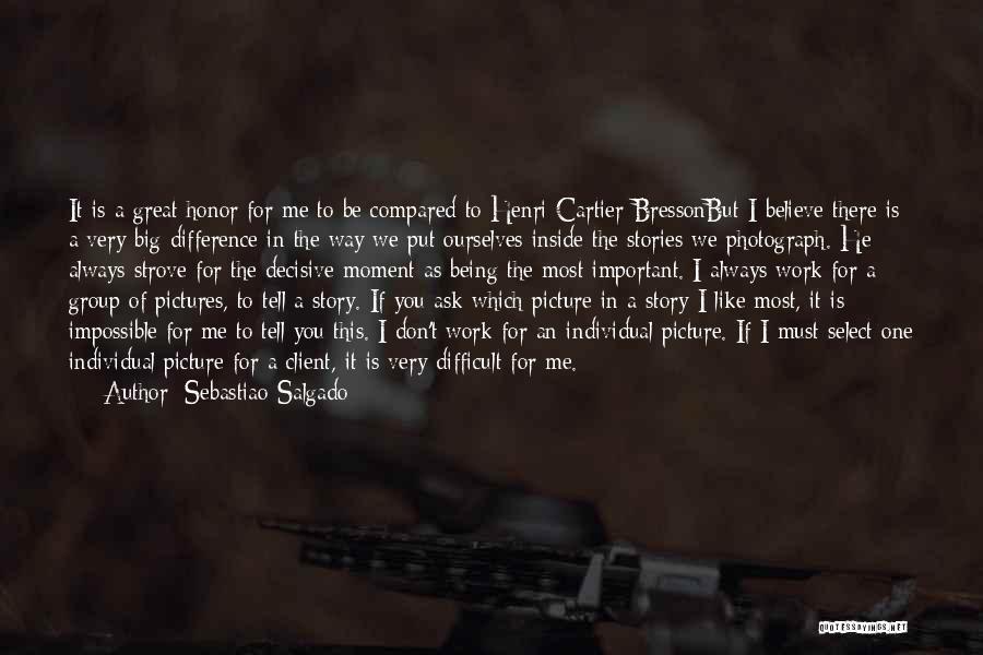 Sebastiao Salgado Quotes 788628