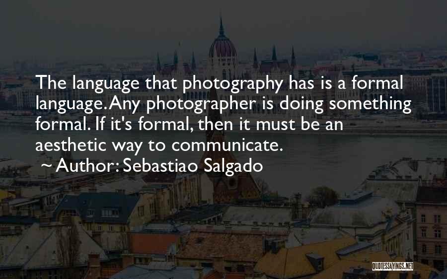 Sebastiao Salgado Quotes 956688