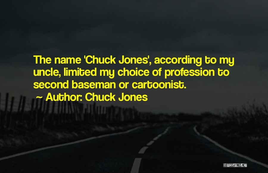 Second Baseman Quotes By Chuck Jones