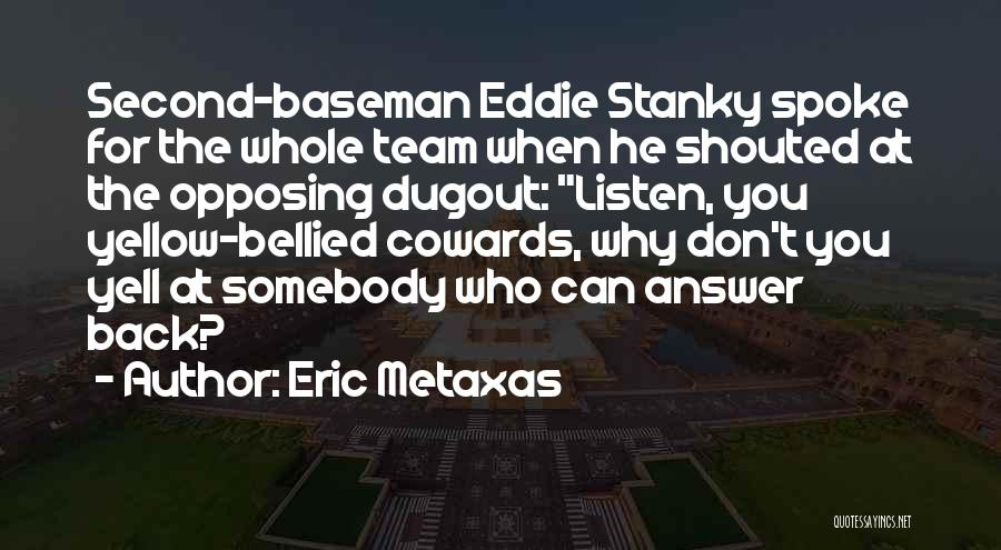 Second Baseman Quotes By Eric Metaxas