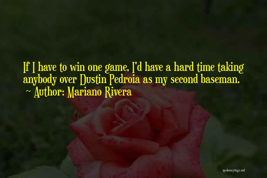 Second Baseman Quotes By Mariano Rivera