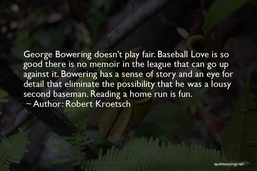 Second Baseman Quotes By Robert Kroetsch