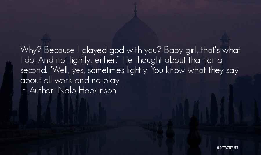 Second Best Girl Quotes By Nalo Hopkinson