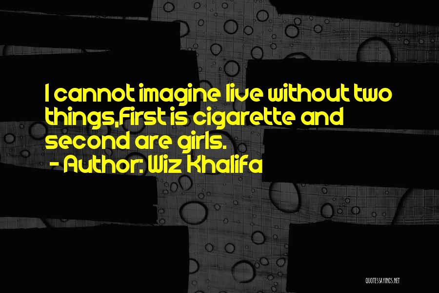 Second Best Girl Quotes By Wiz Khalifa
