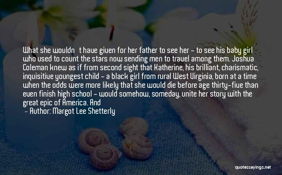 Second Child Born Quotes By Margot Lee Shetterly