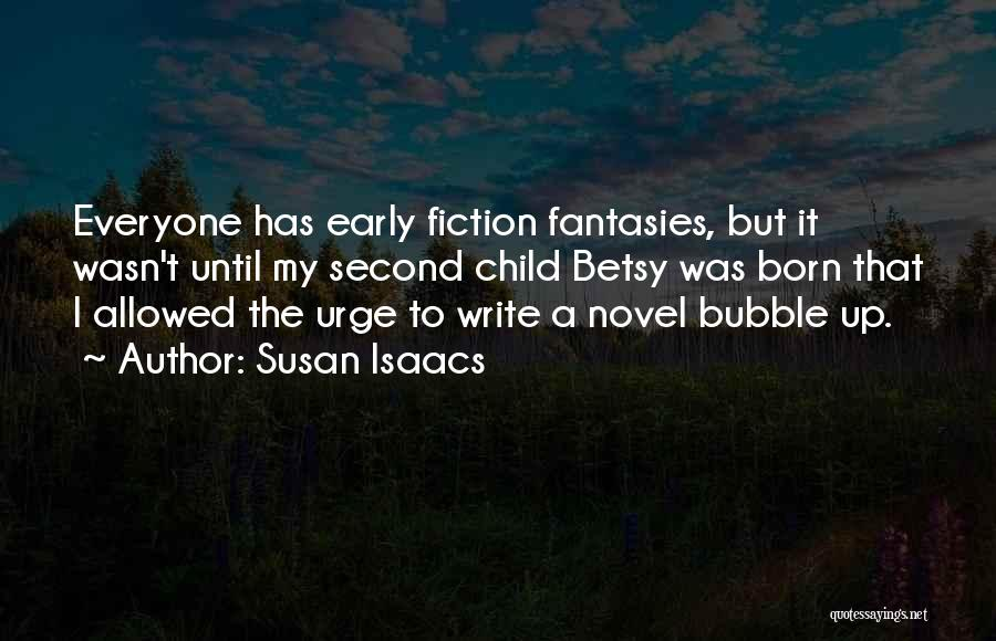 Second Child Born Quotes By Susan Isaacs
