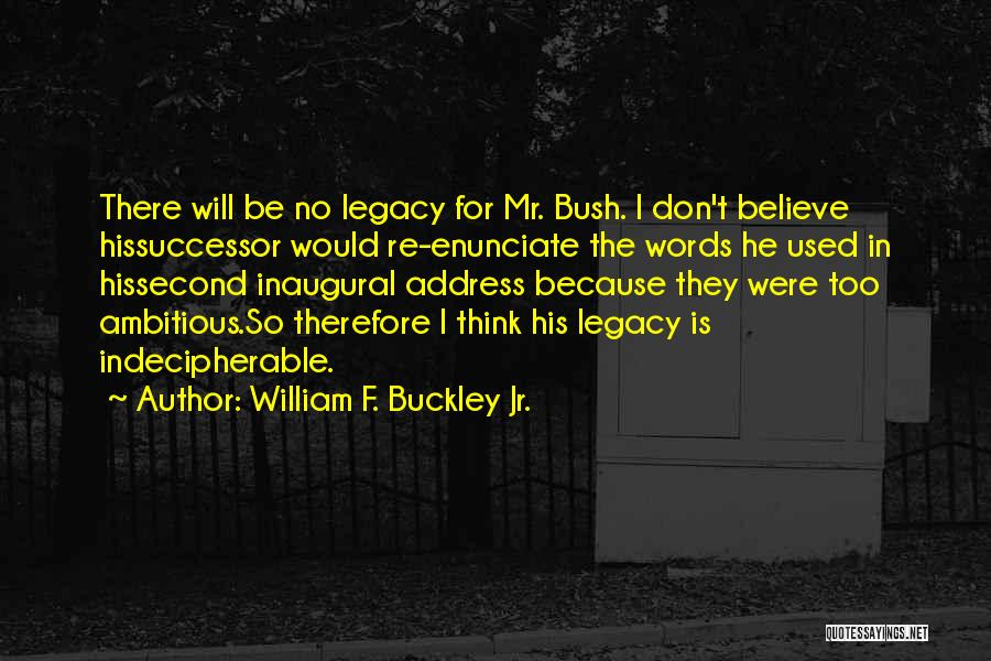 Second Inaugural Address Quotes By William F. Buckley Jr.
