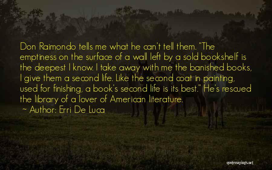 Second Lover Quotes By Erri De Luca