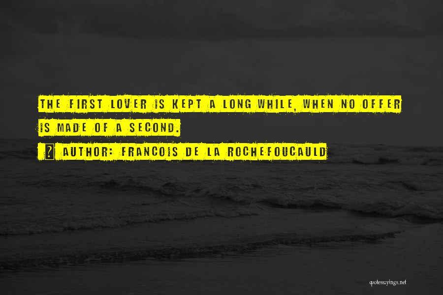 Second Lover Quotes By Francois De La Rochefoucauld