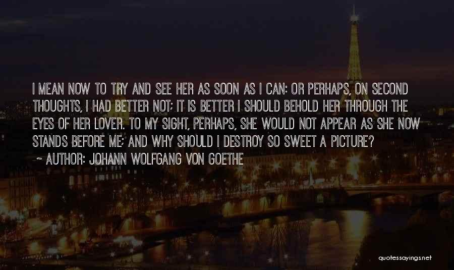 Second Lover Quotes By Johann Wolfgang Von Goethe