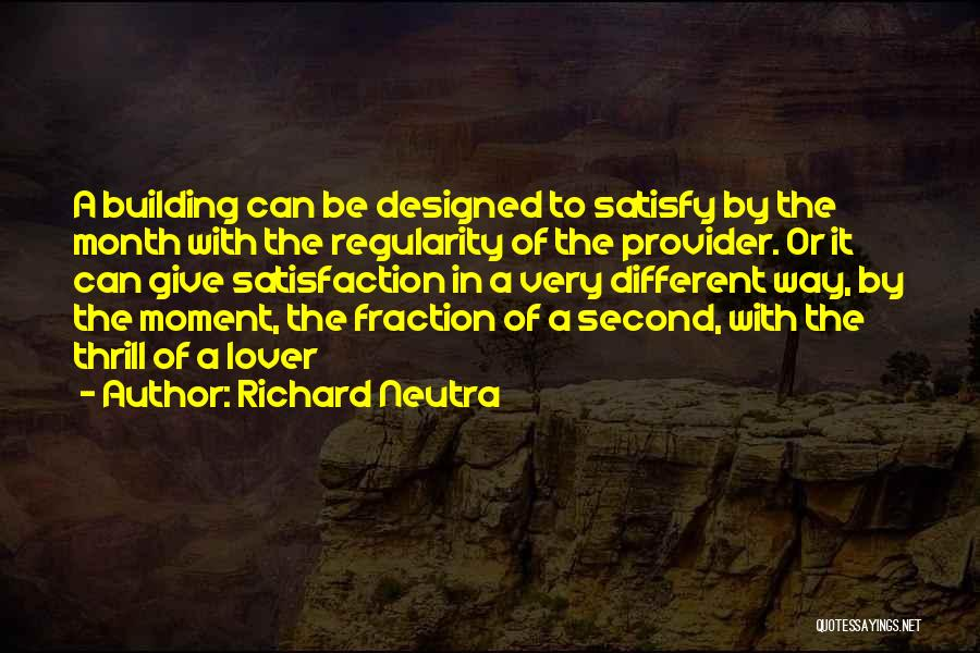 Second Lover Quotes By Richard Neutra