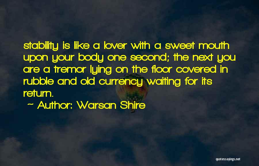 Second Lover Quotes By Warsan Shire