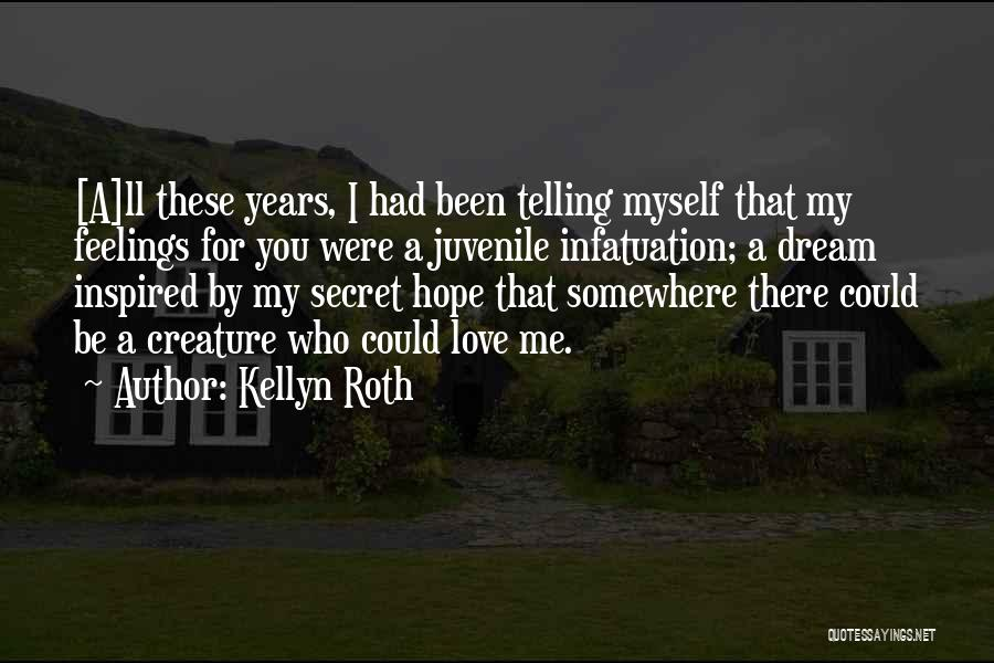Secret Infatuation Quotes By Kellyn Roth
