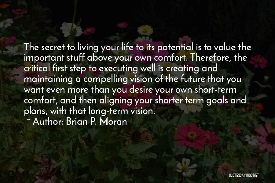 Secret Of Long Life Quotes By Brian P. Moran