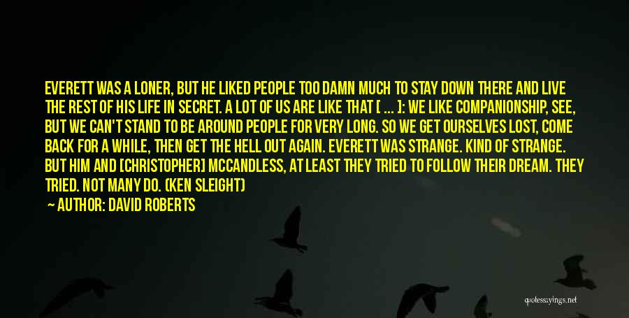 Secret Of Long Life Quotes By David Roberts