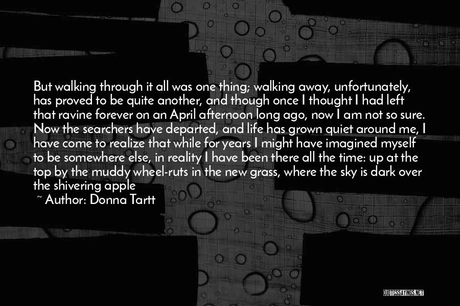 Secret Of Long Life Quotes By Donna Tartt