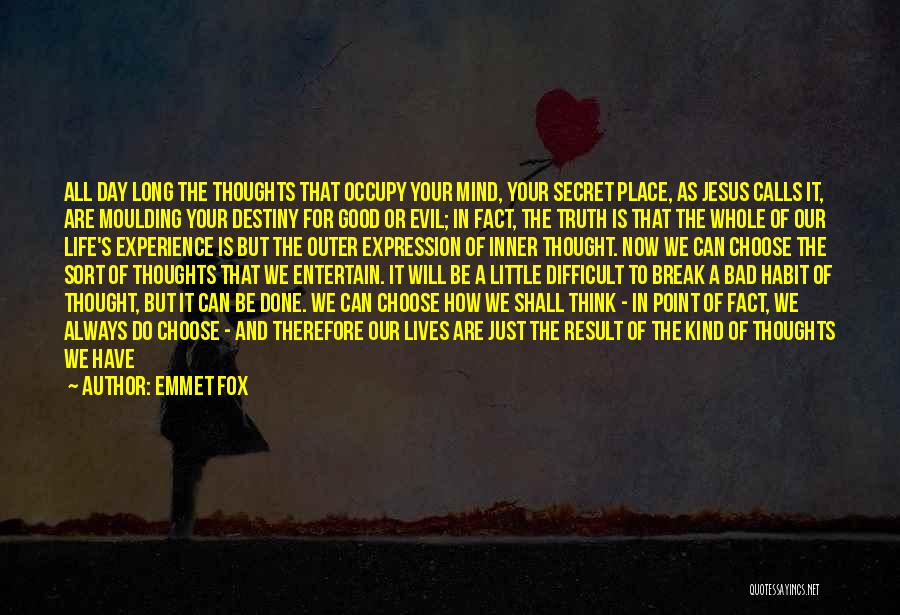 Secret Of Long Life Quotes By Emmet Fox