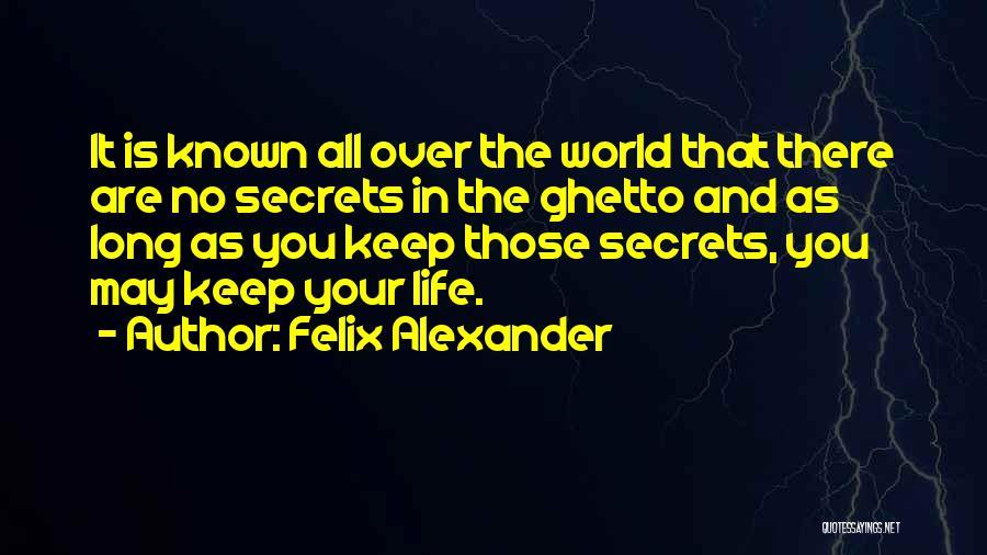 Secret Of Long Life Quotes By Felix Alexander