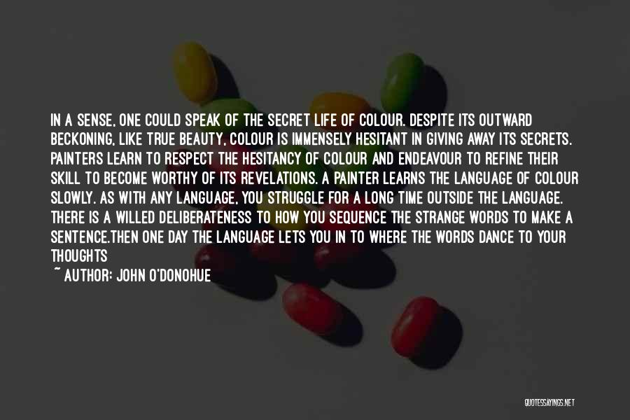 Secret Of Long Life Quotes By John O'Donohue