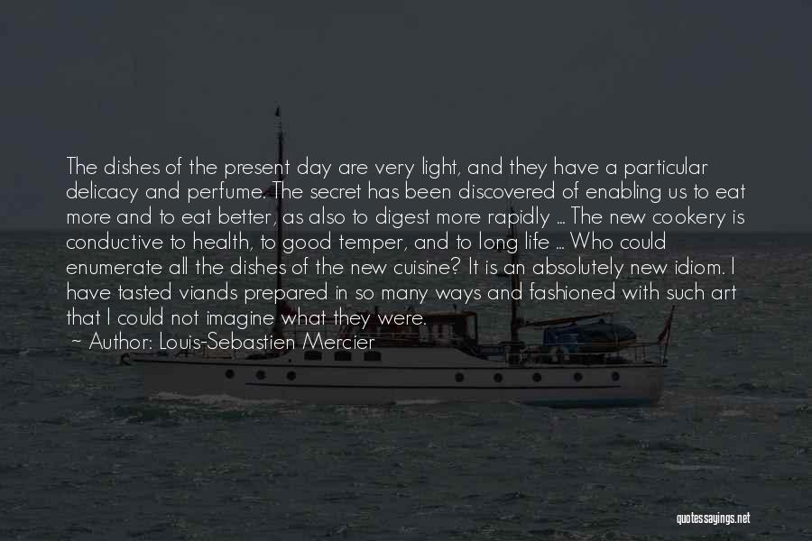 Secret Of Long Life Quotes By Louis-Sebastien Mercier