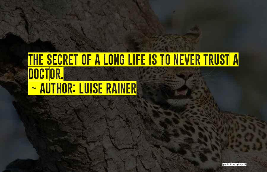 Secret Of Long Life Quotes By Luise Rainer