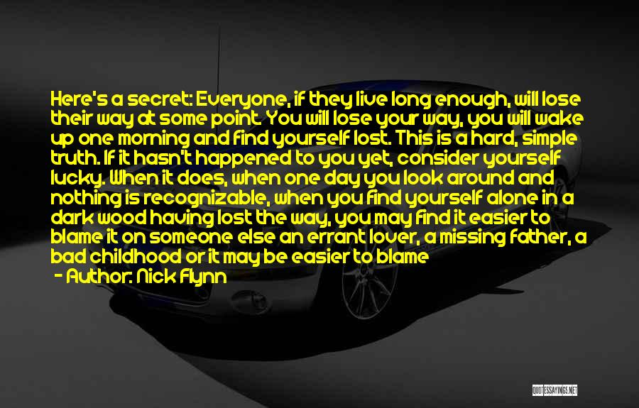 Secret Of Long Life Quotes By Nick Flynn
