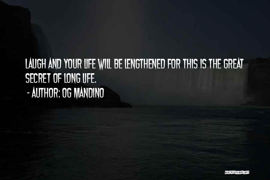Secret Of Long Life Quotes By Og Mandino