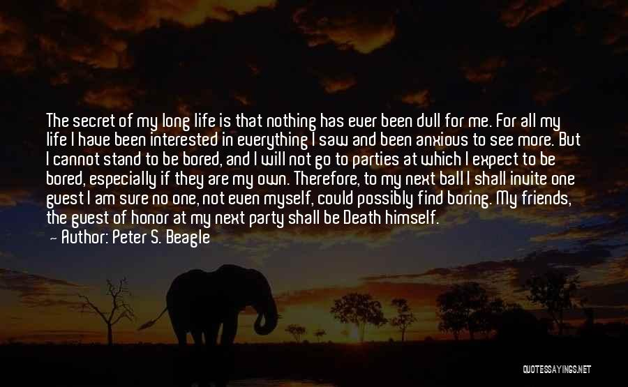 Secret Of Long Life Quotes By Peter S. Beagle