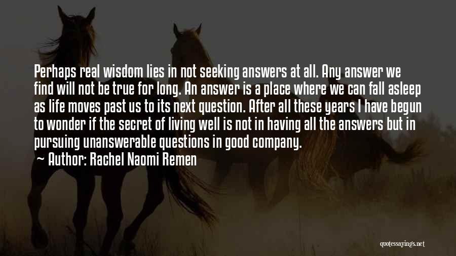 Secret Of Long Life Quotes By Rachel Naomi Remen