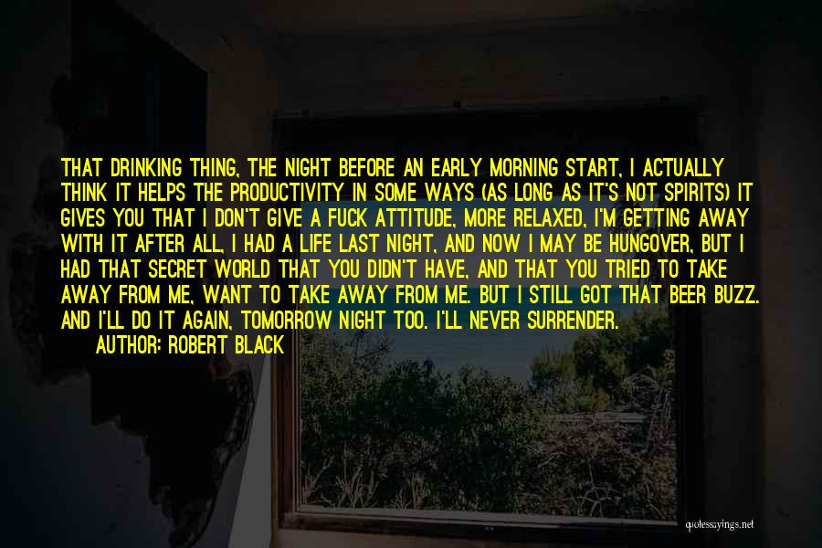 Secret Of Long Life Quotes By Robert Black