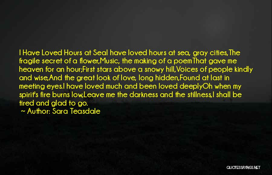 Secret Of Long Life Quotes By Sara Teasdale