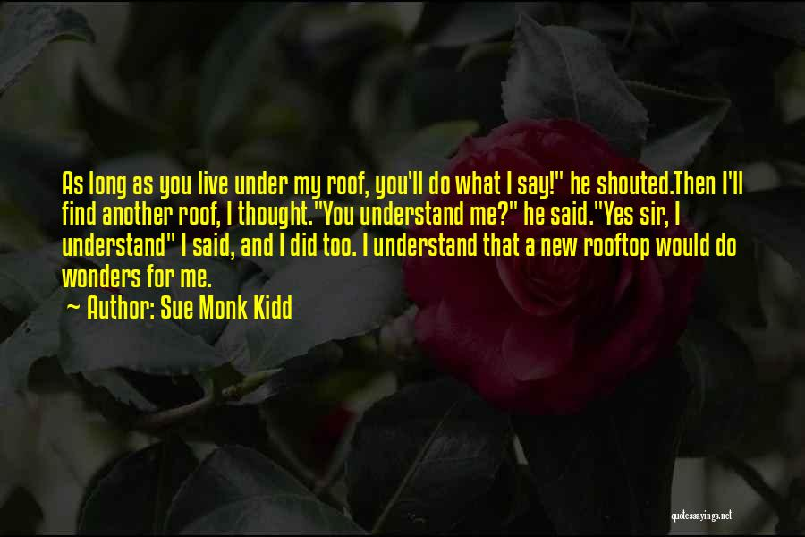 Secret Of Long Life Quotes By Sue Monk Kidd