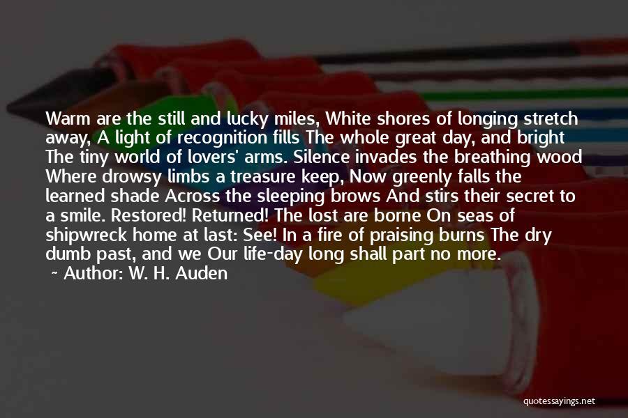 Secret Of Long Life Quotes By W. H. Auden