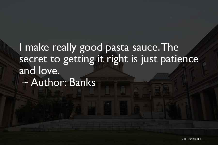 Secret Sauce Quotes By Banks