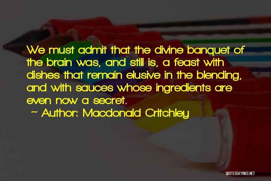 Secret Sauce Quotes By Macdonald Critchley