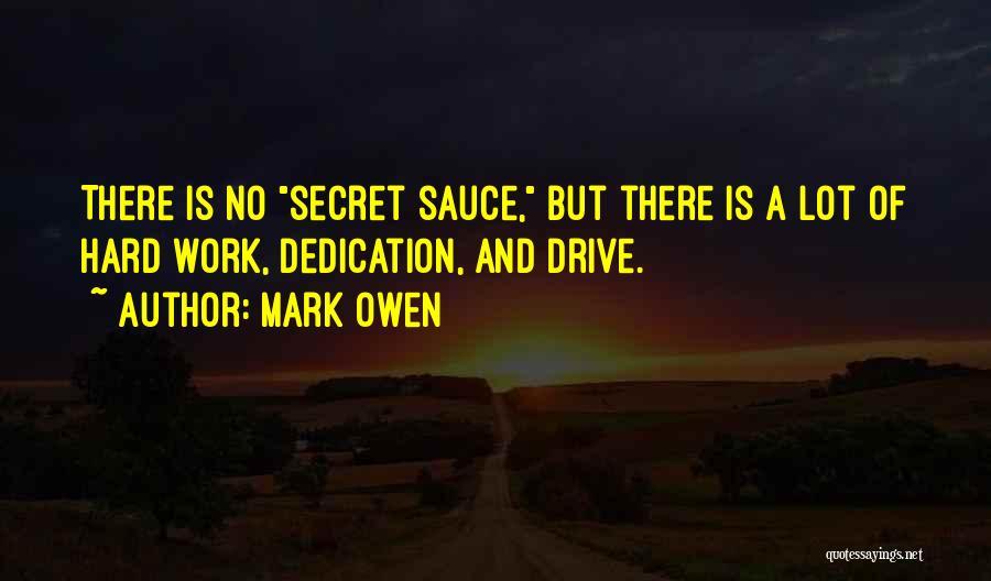 Secret Sauce Quotes By Mark Owen