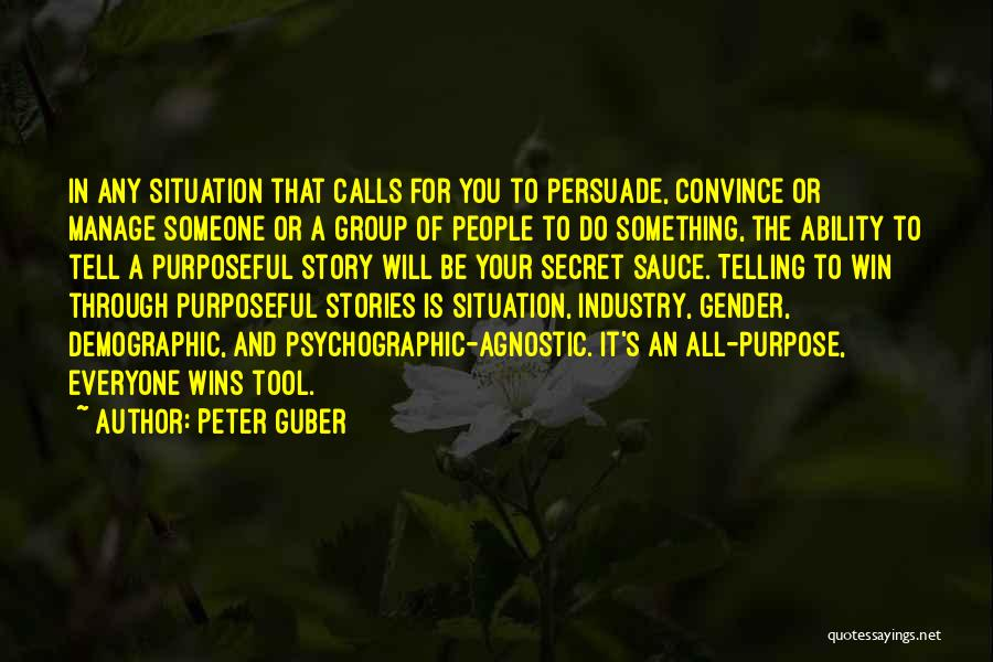 Secret Sauce Quotes By Peter Guber