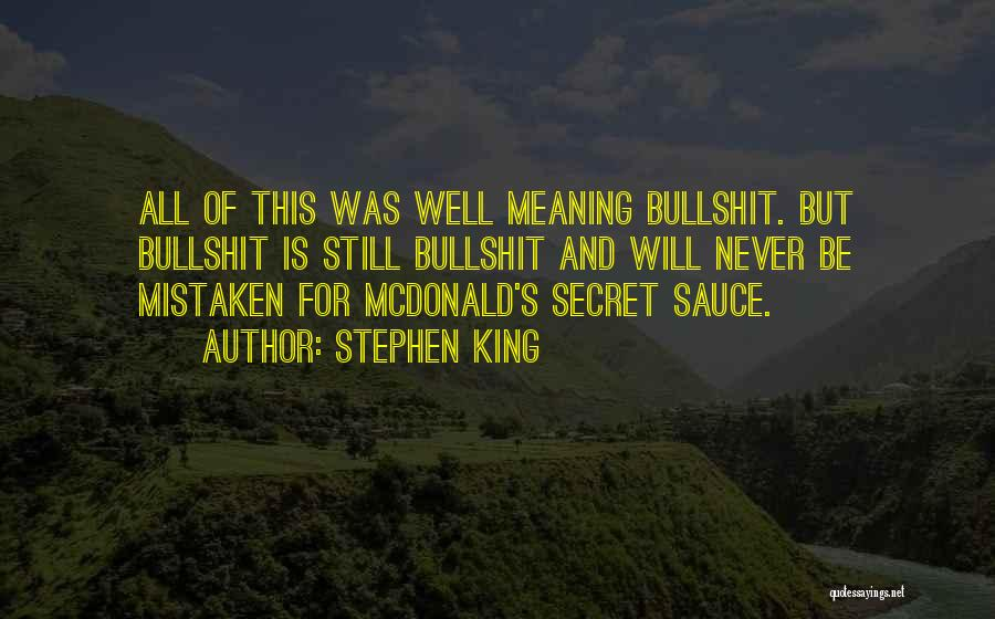 Secret Sauce Quotes By Stephen King